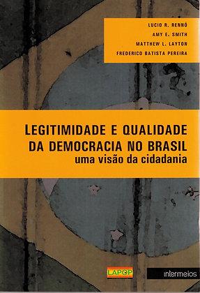 Legitimidade e qualidade da democracia no Brasil