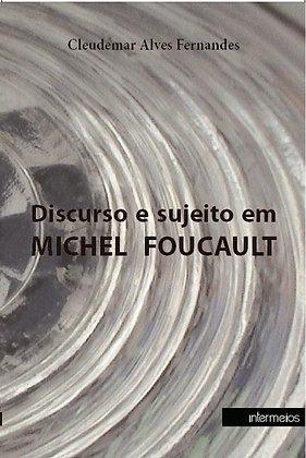 Discurso e sujeito em Michel Foucalt