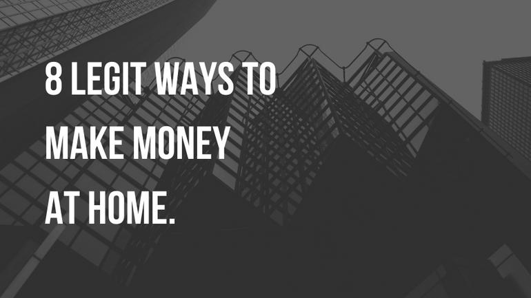 8 Legit Ways to Make Money Working From Home