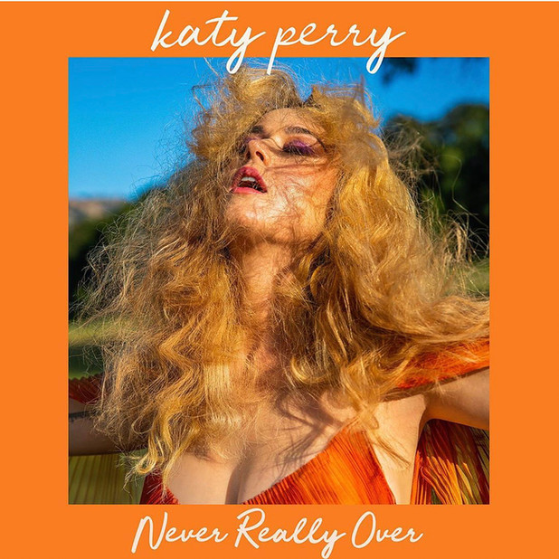 "Katy Perry ""Never Really Over"""