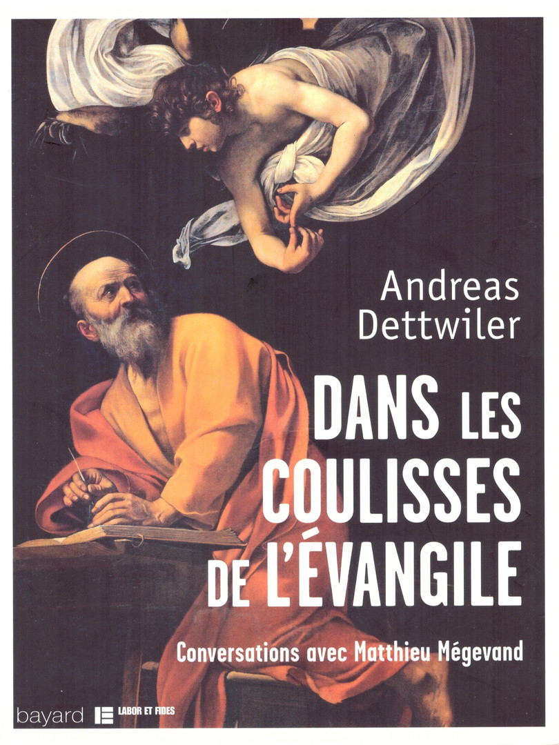 Dans les coulisses de l'évangile,ANDREAS DETTWILER,Labor et fides, 2016