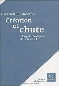 Création et chute - exégèse théologique,Dietrich Bonhoeffer, Bayard, 2006
