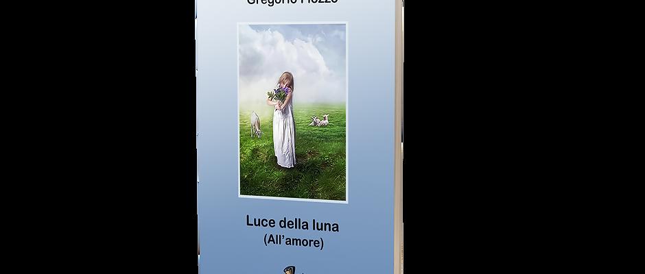 Luce della luna (All'amore) - Gregorio Fiozzo