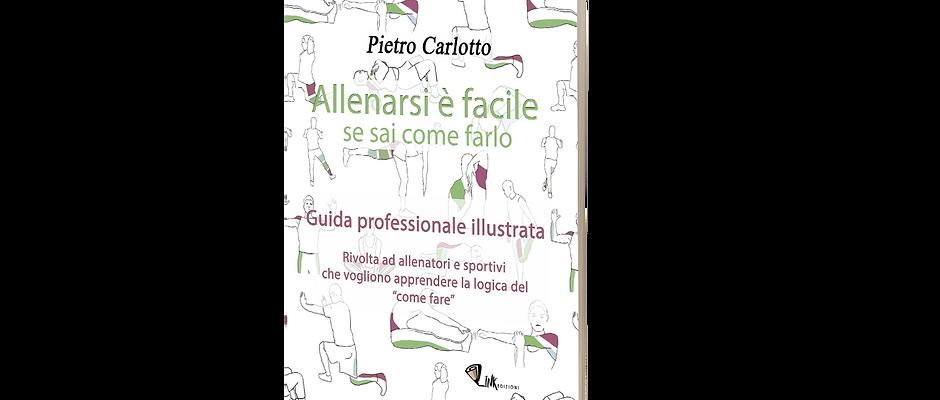 Allenarsi è facile - Pietro Carlotto