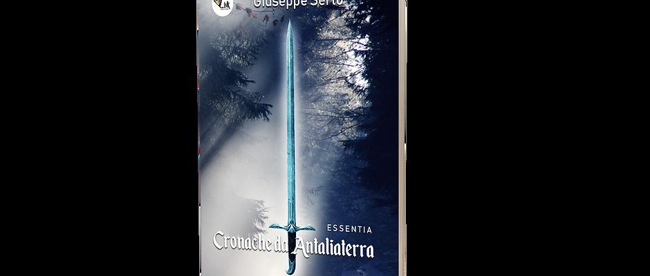 Cronache da Antaliaterra -Essentia- Giuseppe Serto