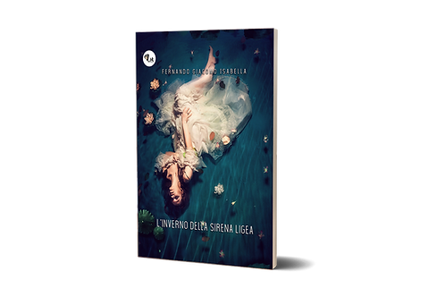 L'inverno della sirena Ligea - Fernando Giacomo Isabella