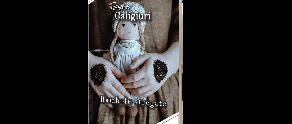 Bambole stregate - Francesco Caligiuri