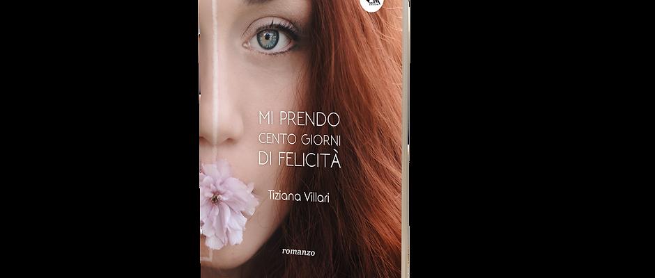 Mi prendo cento giorni di felicità - Tiziana Villari
