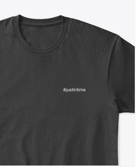 #justintime T-Shirt