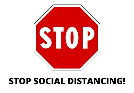 Stop Social Distancing!