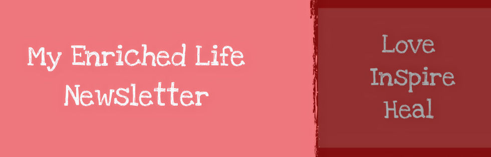 My Enriched Life Newsletter