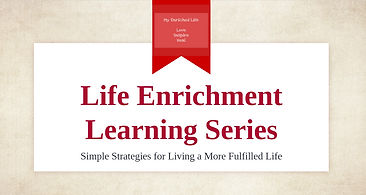 Life Enrichment Learning Series2.jpg
