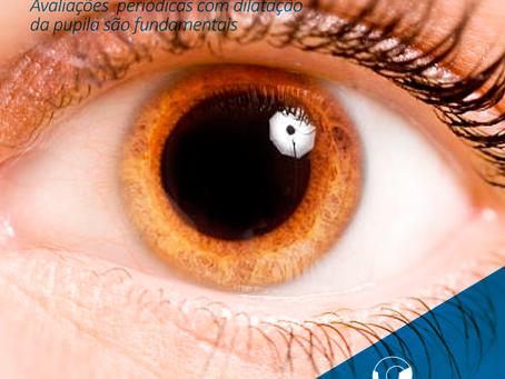 Retina, avaliações periódicas com dilatação da pupila são essenciais.