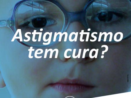 Astigmatismo tem cura?