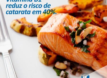 Vitamina B1 reduz o risco de desenvolver catarata em 40%.