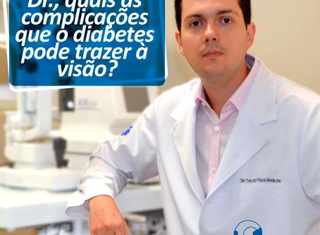 Dr., quais as complicações que o diabetes pode trazer à visão?