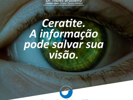 Ceratite. A informação pode salvar sua visão.