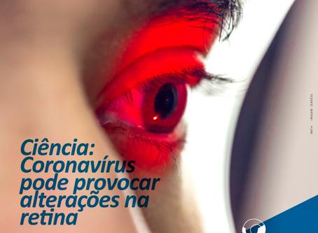 Coronavírus pode provocar alterações na retina