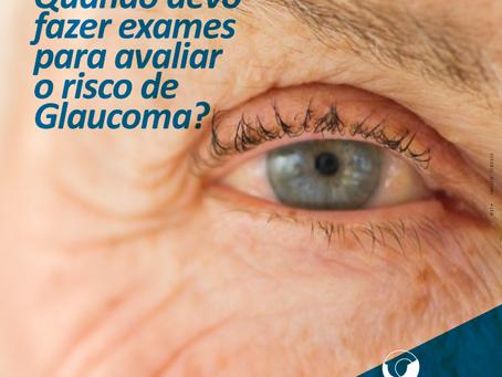 Quando devo fazer exames para avaliar o risco de Glaucoma?