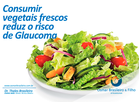 Consumir Vegetais frescos reduz risco de Glaucoma.