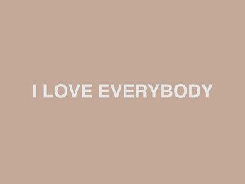 iloveeverybodyStill001.jpg