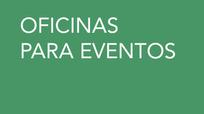 OFICINAS PARA EVENTOS