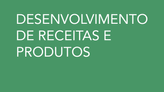 DESENVOLVIMENTO DE RECEITAS E PRODUTOS