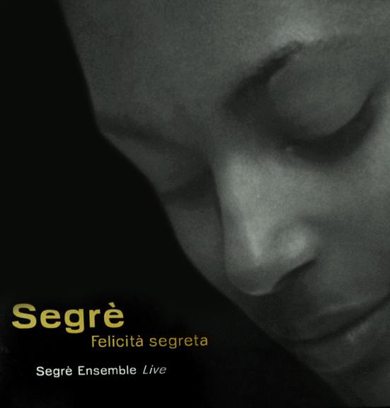Segrè (Felicità segreta) Segrè ensemble live