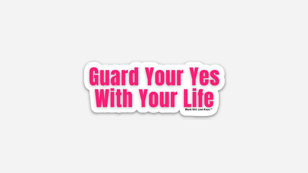 Guard Your Yes With Your Life Colors