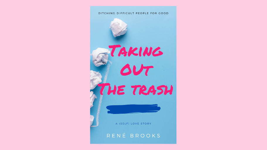Taking Out The Trash: A (Self) Love Story