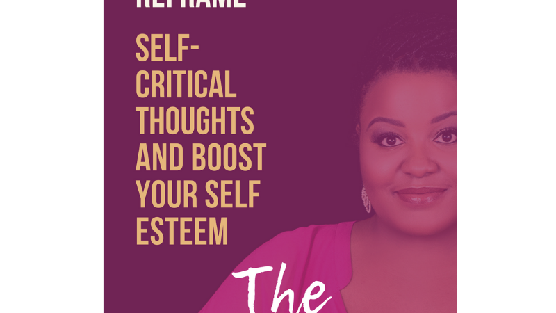 Reframe Self-Critical Thoughts And Boost Your Self Esteem Journal