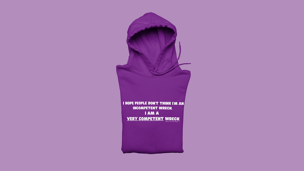 A Very Competent Wreck Hoodie