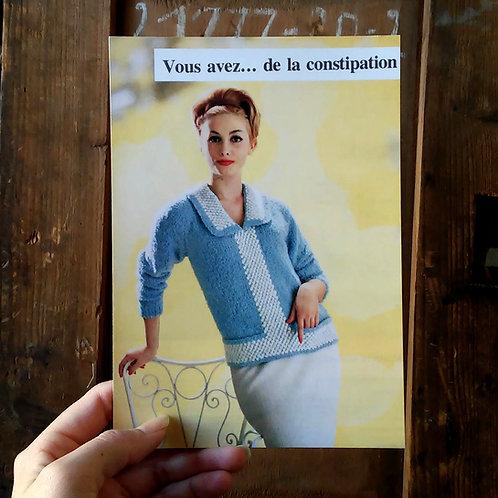 Carte postale - Vous avez de la constipation