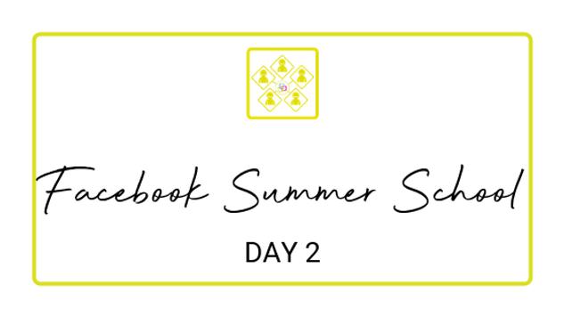 Day 2 Facebook Summer School 2018