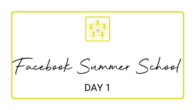 Day 1 - Facebook Summer School 2018