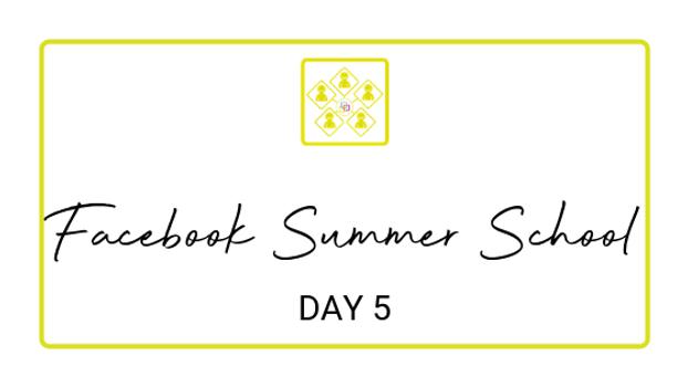 Day 5 - Facebook Summer School 2018