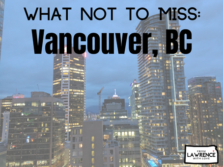 What Not to Miss: Vancouver, BC