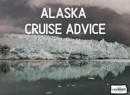 Alaska Cruise Advice