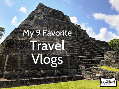 My 9 Favorite Travel Vlogs