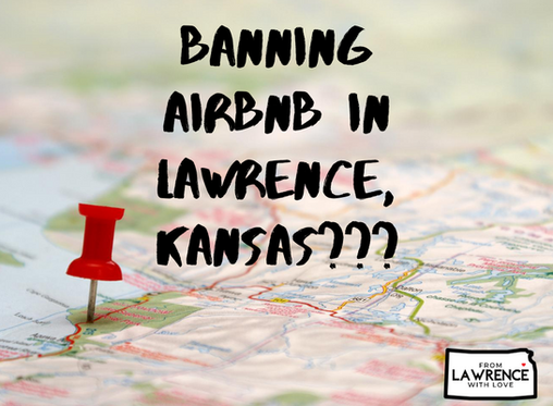 Banning Airbnb in Lawrence, Kansas???