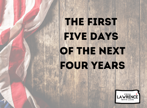 The First Five Days of the Next Four Years