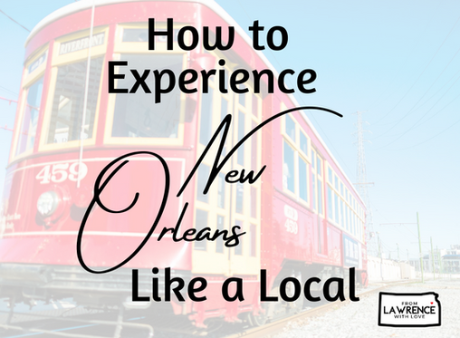 How to Experience New Orleans Like a Local