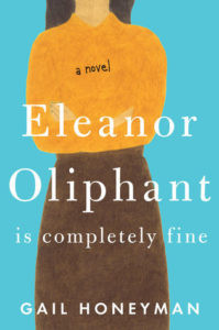Eleanor Oliphant is Completely Fine by Gail Honeyman - book recommendations