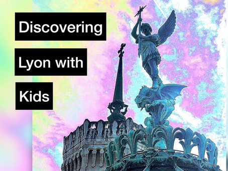 Discovering Lyon with Kids