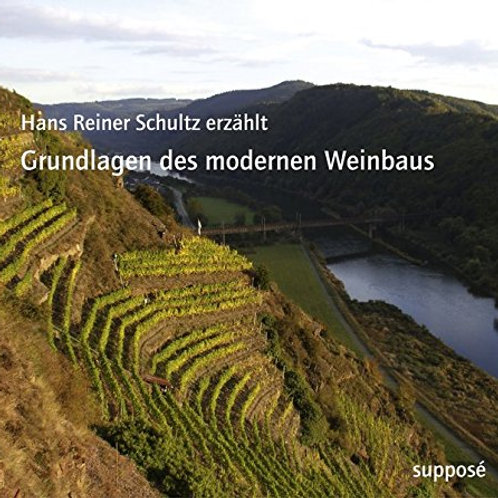 Grundlagen des modernen Weinbaus: Hans Reiner Schultz erzählt Audio CD – Hörbuch