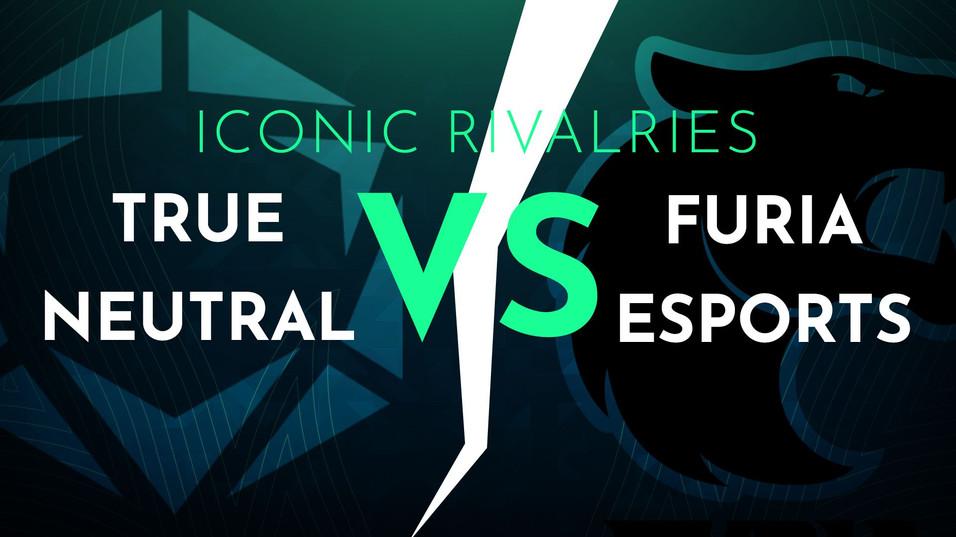 ICONIC RIVALRIES: TRUE NEUTRAL VS FURIA ESPORTS