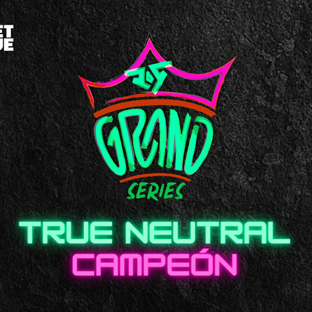 Grand Series: True Neutral se corona campeón de Sudamérica