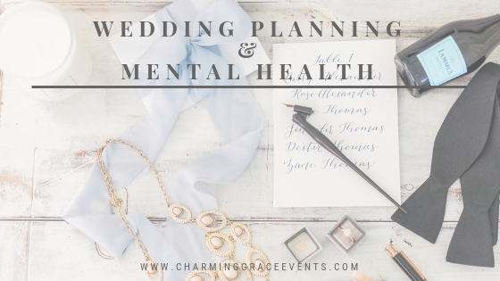 Wedding-Planning-Mental-Health-Charming-Grace-Events-Annapolis-Baltimore-DC-East-Coast-Wedding-Planner