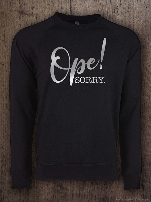 """Ope! Sorry."" - Silver Foil French Terry Sweatshirt"