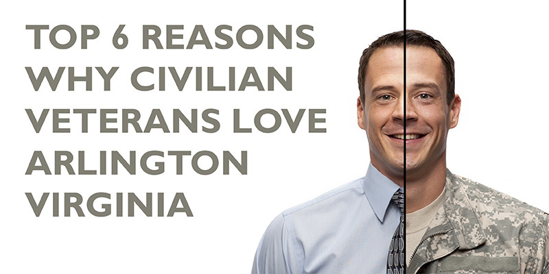 Top 6 Reasons Why Civilian Veterans Love Arlington